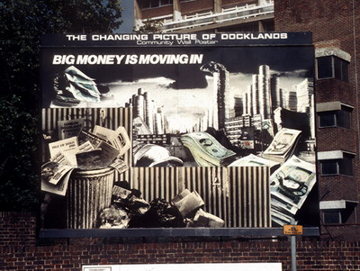 Loraine Leeson and Peter Dunn, Big Money is Moving In, Docklands Community Poster Project, 1981–89