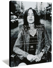 You Must Make Your Death Public: a collection of texts and media on the work of Chris Kraus