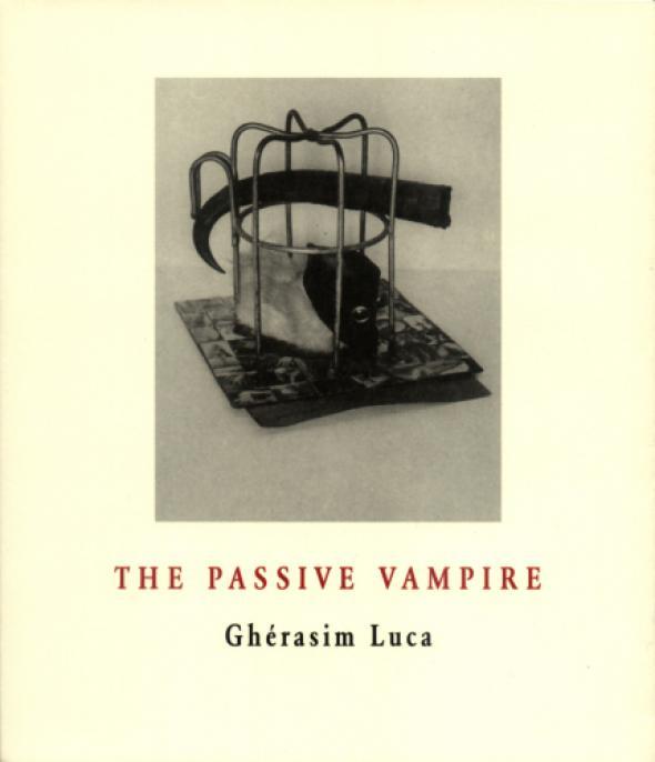 Gherasim Luca the passive vampire